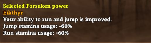Eikthyr's power makes levelling up running and jumping skills easier and faster.